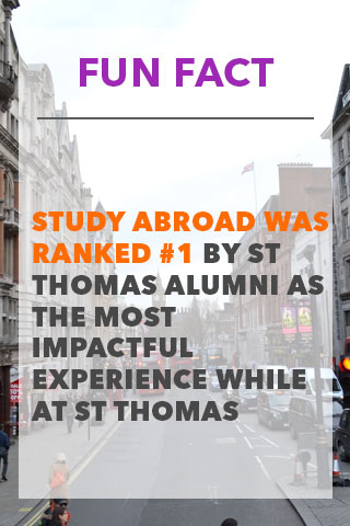 Fun Fact - Study Abroad was Ranked #1 By St.Thomas Alumni As The Most Impactful Experience While At St.Thomas